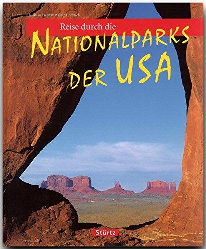 Reise durch die NATIONALPARKS der USA - Ein Bildband mit 170 Bildern - STÜRTZ Verlag