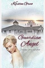Guardian Angel: Zwischen Leben und Licht Taschenbuch
