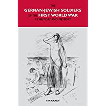 The German-Jewish Soldiers of the First World War in History and Memory