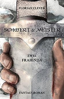 Schwert & Meister 2: Frahinda von [Clever, Florian]