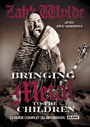 BRINGING METAL TO THE CHILDREN Le guide complet du Berzerker