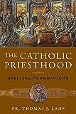 The Catholic Priesthood: Biblical Foundations (English Edition)