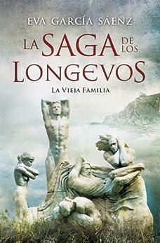 La vieja familia (La saga de los longevos nº 1) de [Sáenz, Eva García]