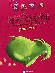 Le père Castor raconte ses histoires pour rire