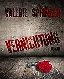 'Vernichtung' von Valerie Springer