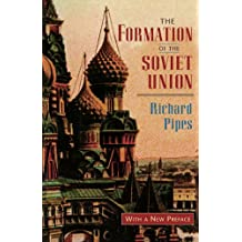 The Formation of the Soviet Union: Communism and Nationalism, 1917-1923: Communism and Nationalism, 1917-23 (RUSSIAN RESEARCH CENTER STUDIES)