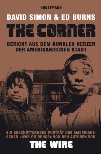 The Corner: Bericht aus dem dunklen Herzen der amerikanischen Stadt - Stadt Amerikanischen