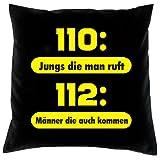 Lustiger Kissenbezug Feuerwehr FFW: 110: Jungs die man ruft - 112: Männer die kommen -- Kissen mit Füllung--- Fb:schwarz