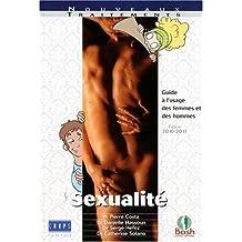 Sexualité, guide à l'usage des femmes et des hommes