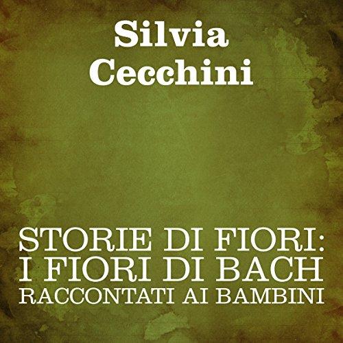 Storie di fiori: I Fiori di Bach raccontati ai bambini  Audiolibri
