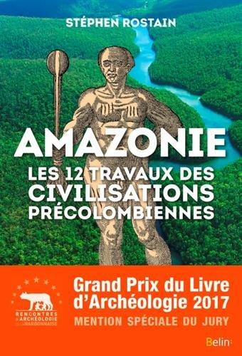Amazonie : les 12 travaux des civilisations précolombiennes