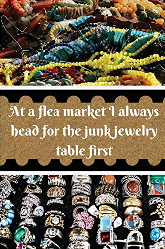 At a flea market I always head for the junk jewelry table first: Blank Lined Journal, Notebook, Funny Flea Market Notebook, , Ruled, Writing Book, Notebook for flea market lover, seller, customers