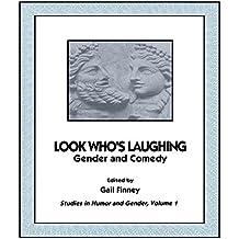 Look Who's Laugh:Stud/Gender/C: Gender and Comedy: 1 (Studies in Humor and Gender, Vol 1)