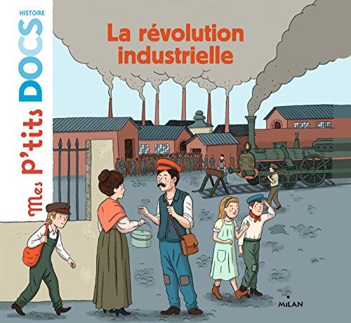 La révolution industrielle (Mes p'tits docs histoire) (French Edition)