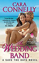 The Wedding Band: A Save the Date Novel by Cara Connelly (2015-03-17)