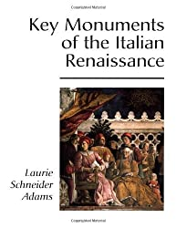 Key Monuments of the Italian Renaissance (Icon Edition) by Laurie Schneider Adams (2001-08-03)