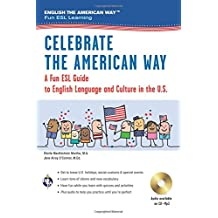 Celebrate the American Way: A Fun ESL Guide to English Language & Culture in the U.S. (Book + Audio) (English as a Second Language)
