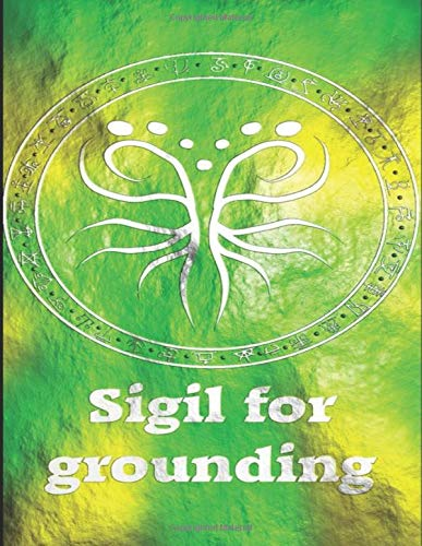 Sigil For Grounding: 8.5 x 11 | 120 Page Grimoire | Personal Book of Shadows | Blank Lined Notebook | Witch Wiccan Occult Spellbook Grounding Kit