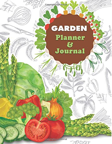 Garden Planner & Journal: Designed for gardeners who want to keep track of their growing and spending.