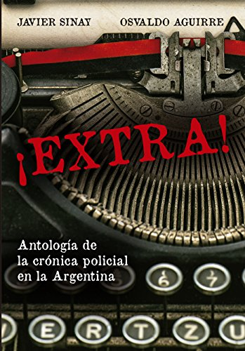Extra, antologia policial de la Argentina
