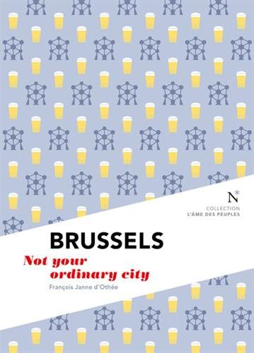 Brussels : Not your ordinary city