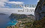 Capri, Ischia und Elba - Ein Bildband -