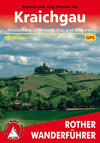 Kraichgau: Heuchelberg, Stromberg, Enz- und Neckartal. 50 Touren. Mit GPS-Tracks. (Rother Wanderführer)