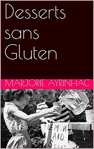 Desserts sans Gluten par Marjorie AYRINHAC