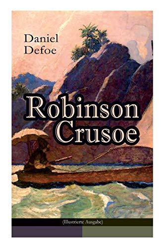 Robinson Crusoe (Illustrierte Ausgabe): Abenteuer-Klassiker