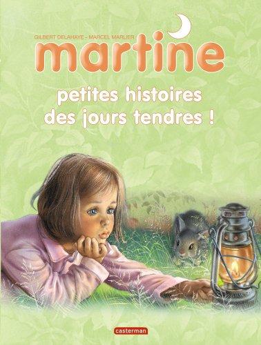 Martine : Petites histoires des jours tendres !