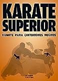 Karate superior. Kumite para cinturones negros