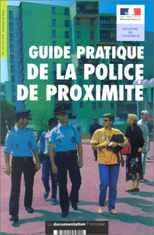 Guide pratique : police de proximité par Collectif