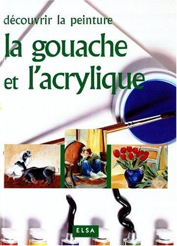 LA GOUACHE ET L'ACRYLIQUE