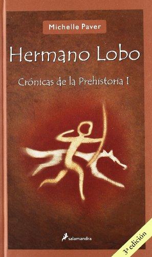 Hermano lobo/ Wolf Brother: Cronicas de la prehistoria/ Chronicles of ancient darkness