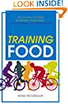 Training Food: Get the Fuel You Need...