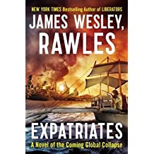 By Rawles, James Wesley ( Author ) [ Expatriates: A Novel of the Coming Global Collapse By Sep-2014 Paperback