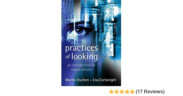 Practices of looking an introduction to visual culture amazon practices of looking an introduction to visual culture amazon marita sturken lisa cartwright 9780198742715 books fandeluxe Image collections