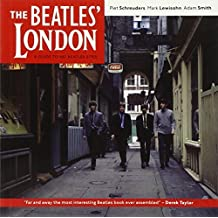 The Beatles' London: A Guide to 467 Beatles Sites in and Around London by Piet Schreuders (2009-02-01)