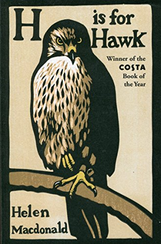 H is for Hawk by Helen Macdonald (26-Feb-2015) Paperback