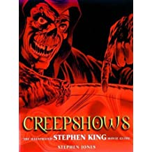Creepshows: The Illustrated Stephen King Movie Guide (Illustrated Movie Guide) by Stephen Jones (2001-11-23)