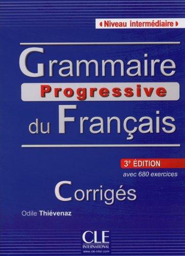 Grammaire progressive du Français avec 680 exercices : Corrigés, niveau intermédiaire