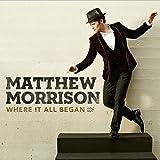 Songtexte von Matthew Morrison - Where It All Began