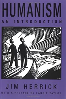 Humanism: An Introduction by [Herrick, Jim]