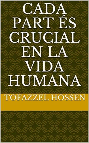 cada part és crucial en la vida humana (Catalan Edition) por Tofazzel  Hossen