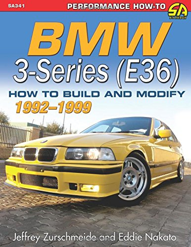 BMW 3-Series (E36) 1990-2000: How to Build and Modify (Performance How-to)