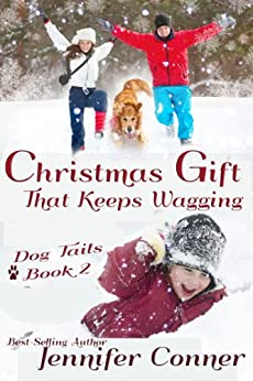 Christmas Gift that Keeps Wagging (Dog Tails Book 2) by [Conner, Jennifer]