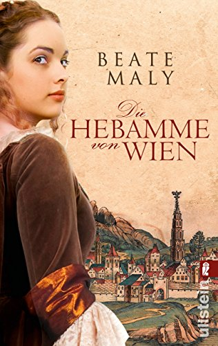 Die Hebamme von Wien: Historischer Roman (Ein Hebammen-Roman 1)