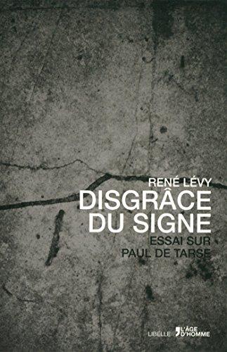 LE SIGNE ET LA GRACE : ESSAI par RENEE LEVY