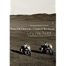 Long Way Round: The Illustrated Edition Chasing Shadows Across the World