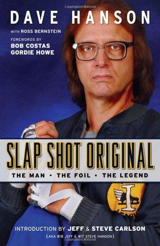 Slap Shot Original - The Man, the Foil, and the Legend: The Man, the Foil, the Legend